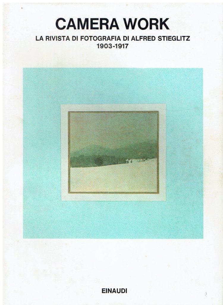 Camera Work. La rivista di fotografia di Alfred Stieglitz 1903 - 1917