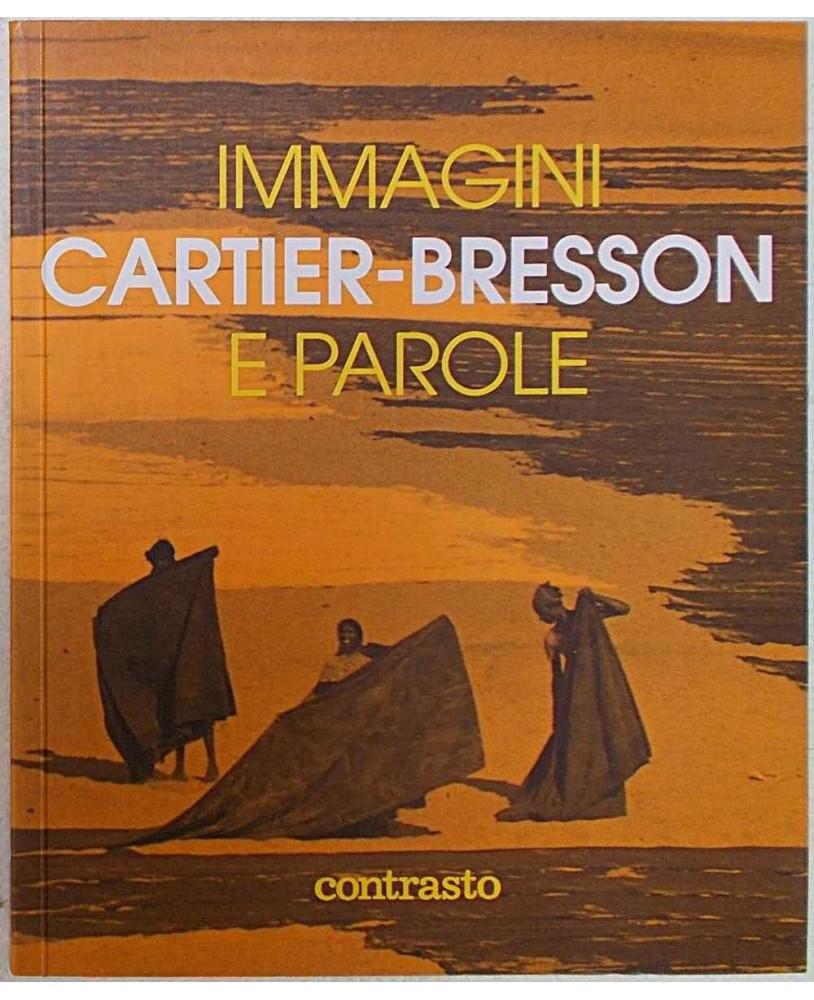 Cartier Bresson IMMAGINI E PAROLE