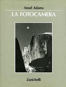 Ansel Adams - La fotocamera - Zanichelli editrice