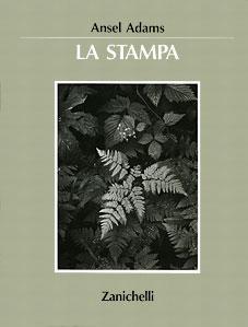 Ansel Adams - La stampa - Zanichelli editrice